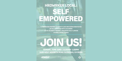 HRDWRKER Local: SELF EMPOWERED in collaboration with Lululemon