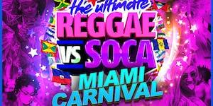 The Ultimate REGGAE vs SOCA Miami Carnival 2019