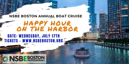 """""""Happy Hour On The Harbor"""" - NSBE Boston Summer Boat Cruise"""