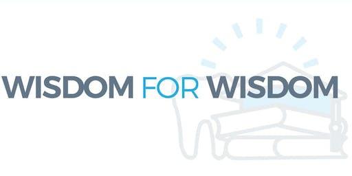 Wisdom For Wisdom