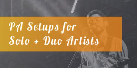 Workshop: PA Setups for Solo + Duo Artists tickets