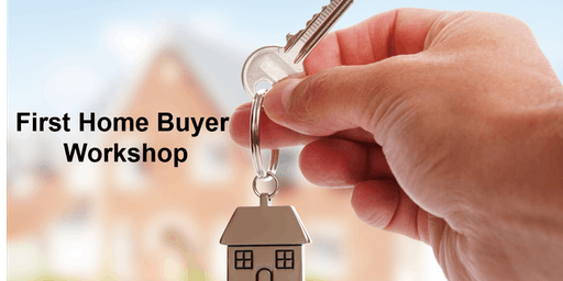 First Home Buyer Workshop