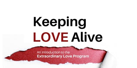 Keeping Love Alive: An Introduction to the Extraordinary Love Program tickets