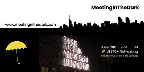 MeetingInTheDark LGBTQ+ Networking: Find Your True Colors in the Darkness tickets