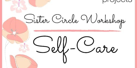 RISE Projects Sister Circle - Workshop on Self-Care tickets
