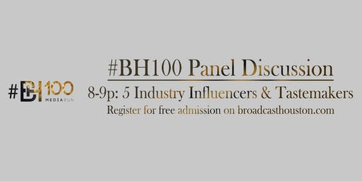 #BH100 Influencers Panel - A Broadcast Houston Production