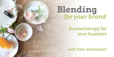 Blending for your Brand: Aromatherapy for your Business