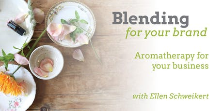 Blending for your Brand: Aromatherapy for your Business tickets
