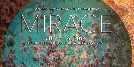Mirage: A Dual Exhibition by Angela Izzo and Rain Lucien Matheke tickets