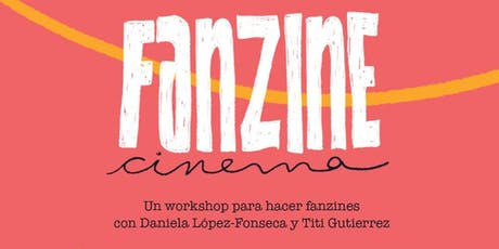 FECIVE: Workshop- FANZINE CINEMA entradas