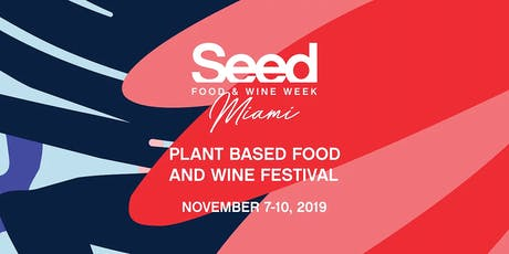 Seed Plant Based Food and Wine Festival 2019 tickets
