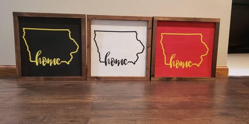 "Craft Night! Make Your Own Iowa ""Home"" Sign Class"