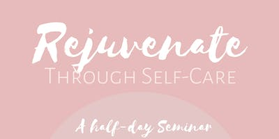 Rejuvenate Through SelfCare