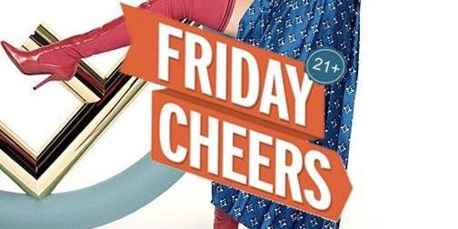 """Annex Fridays """"C H E E R S"""" Free RSVP Entry All Night!"""