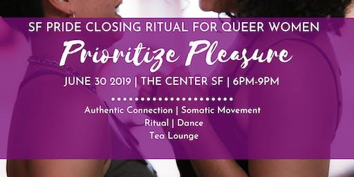 Prioritize Pleasure: SF Pride Closing Ritual For Queer Women