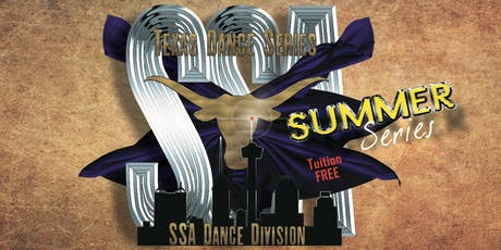 """SSA- ""Summer Series"" and ""Texas Dance Series""  tickets"