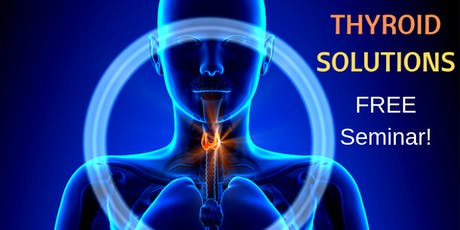 THYROID SOLUTIONS  - Demystify Your Symptoms & Restore Balance Naturally tickets