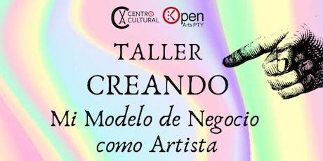 Taller: Creando Mi Modelo de Negocio como Artista tickets