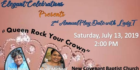 Elegant Celebrations Presents Play Date With Lady T tickets