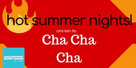 Hot Summer Nights: Ballroom Date Night Cha Cha tickets