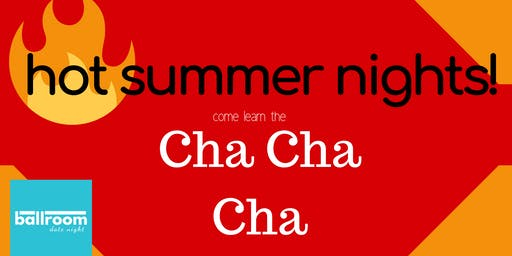 Hot Summer Nights: Ballroom Date Night Cha Cha
