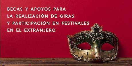 Becas y apoyos para realizar Giras y participar en Festivales  en el extranjero entradas