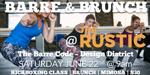 Barre & Brunch @ The Rustic with TBC-Design District (kickboxing class)
