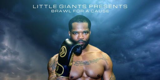 """LITTLE GIANTS presents...""""Brawl for a Cause"""""""