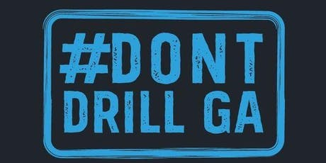 Learn About the DONT DRILL GA Coalition tickets