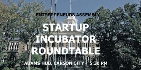 Entrepreneurs Assembly Startup Incubator (EASI) Roundtable - Carson City tickets