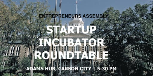 Entrepreneurs Assembly Startup Incubator (EASI) Roundtable - Carson City