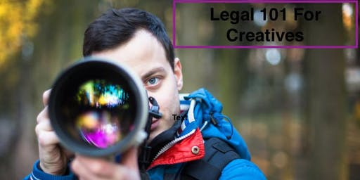 Legal 101 For Creatives - THIS EVENT HAS BEEN POSTPHONED-WILL NOTIFY OF NEW DATE