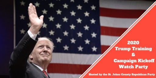2020 Trump Training & Campaign Kickoff Watch Party!