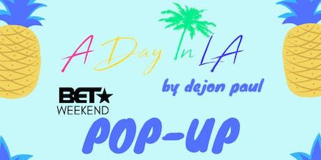 A Day In LA Pop-Up Shop @ BET Weekend presented by Slap Media tickets