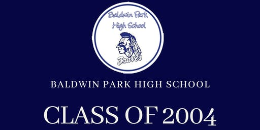 Baldwin Park High School Class of 2004 Reunion