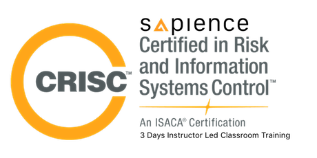 Official ISACA Certified in Risk and Information Systems Control (CRISC) Training - Singapore (3 Days Instructor Led Classroom Training) tickets