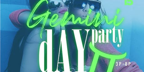 I Love Day Parties The Gemini Day Party @ Level Uptown  tickets