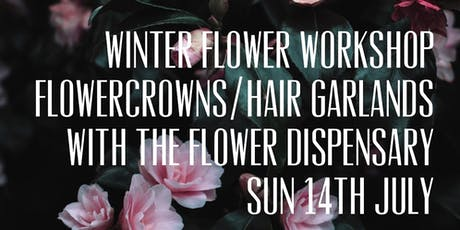 """Winter Floral Crown  workshop with """"The Flower Dispensary"""" tickets"""