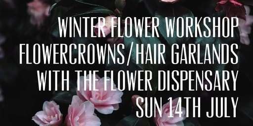 "Winter Floral Crown  workshop with ""The Flower Dispensary"""