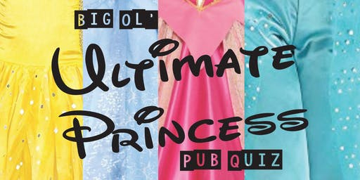 Big Ol' Ultimate Princess Pub Quiz