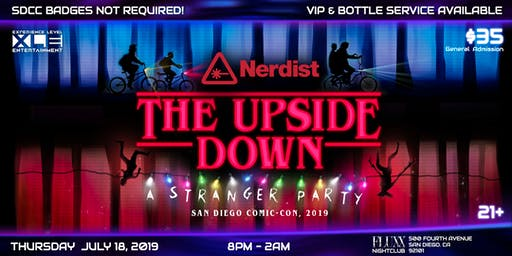 THE UPSIDE DOWN! SDCC 2019 Thursday Night Party with NERDIST