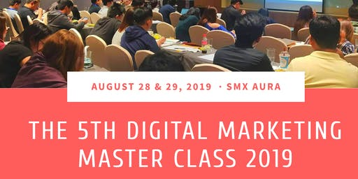 The 5th Digital Marketing Master Class Philippines 2019