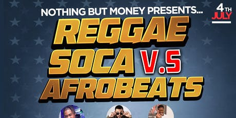 Reggae Vs Soca Vs Afrobeats Day Party July 4th free!!!!!! tickets