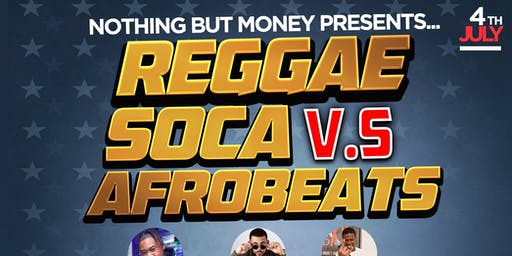 Reggae Vs Soca Vs Afrobeats Day Party July 4th free!!!!!!