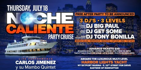 "Party Cruise Special Event July 18th ""Noche Caliente!"" tickets"