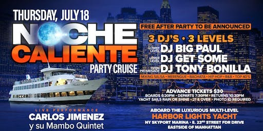 """Party Cruise Special Event July 18th """"Noche Caliente!"""""""