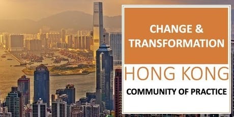 Change & Transformation Community of Practice | Hong Kong tickets