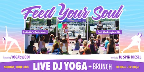 Feed Your Soul~ LIVE DJ YOGA & BRUNCH tickets