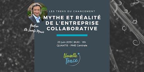 Trek inspirant – « Mythe et réalité de l'entreprise collaborative » chez QANTIS-PME Centrale  billets