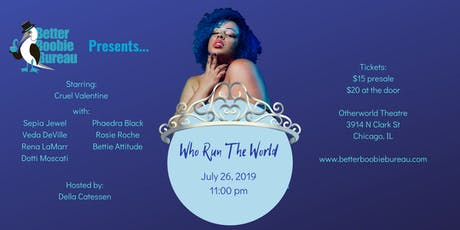 Who Run The World - Presented by Better Boobie Bureau Burlesque Productions tickets
